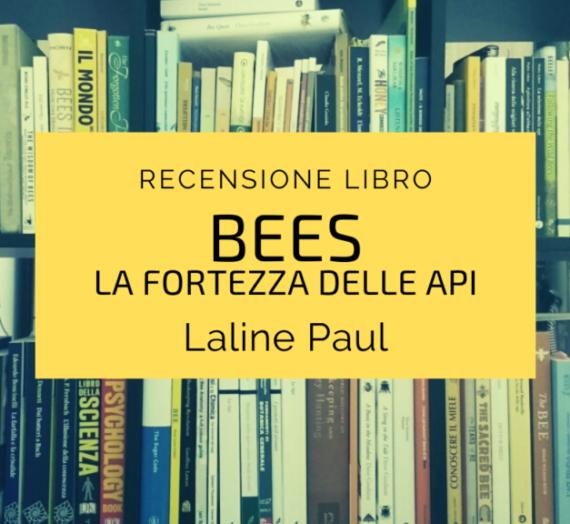 Bees, la fortezza delle api, di Laline Paul – Recensione Libro