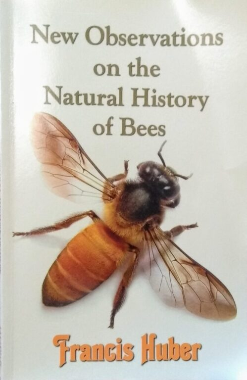 New observations on the natural history of bees François Huber
